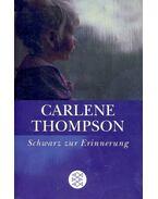 Schwarz zur Erinnerung - THOMPSON, CARLENE