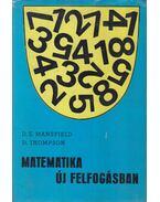 Matematika új felfogásban I. - Thompson, D., Mansfield, D. E.