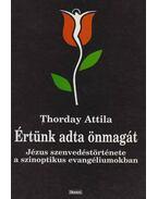 Értünk adta önmagát - Thorday Attila