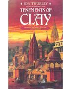 Tenements of Clay - THURLEY, JON
