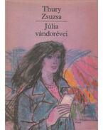 Júlia vándorévei - Thury Zsuzsa
