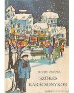 Szökés karácsonykor - Thury Zsuzsa