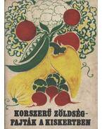 Korszerű zöldségfajták a kiskertben - Tiborcz György (szerk.)