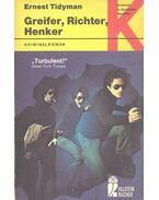 Greifer, Richter, Henker - TIDYMAN, ERNEST