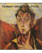 Tihanyi Lajos emlékkiállítása - D. Fehér Zsuzsa
