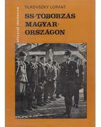 SS-toborzás Magyarországon - Tilkovszky Loránt