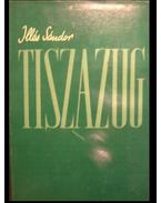 Tiszazug - Illés Sándor