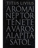 A római nép története a város alapításától - Titus Livius