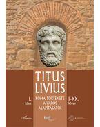 Róma története a Város alapításától (I-XX. könyv) - I. kötet - Titus Livius