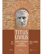 Róma története a Város alapításától (XLI-CXLII. könyv) - IV. kötet - Titus Livius