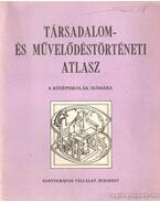 Társadalom- és művelődéstörténeti atlasz a középiskolák számára - Dr. Papp-Váry Árpád