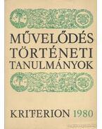 Művelődéstörténeti tanulmányok 1980 - Csetri Elek, Jakó Zsigmond, Sipos Gábor, Tonk Sándor