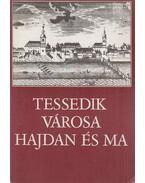 Tessedik városa hajdan és ma - Czeglédi Imre, Dél László, Makkay János, G. Vass István