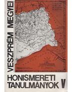 Veszprém megyei honismereti tanulmányok V. - Több szerző