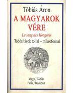 A magyarok vére - Tóbiás Áron