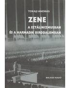 Zene a sztálinizmusban és a Harmadik Birodalomban - Tokaji András