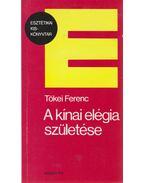 A kínai elégia születése - Tőkei Ferenc