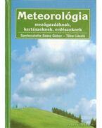 Meteorológia mezőgazdáknak, kertészeknek, erdészeknek - Tőkei László (szerk.), Szász Gábor