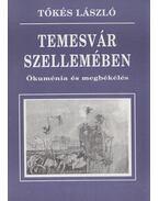 Temesvár szellemében (dedikált) - Tőkés László