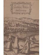 Bethlen Miklós önéletírása I.-II. - Tolnai Gábor, Bethlen Miklós