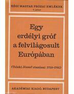 Egy erdélyi gróf a felvilágosult Európában - Tolnai Gábor