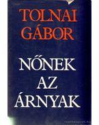 Nőnek az árnyak - Tolnai Gábor