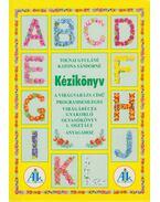 Kézikönyv a Virágvarázs című programsemleges és a Virágábécés gyakorló olvasókönyv 1. osztály anyagához - Tolnai Gyuláné, Katona Sándorné (szerk.)