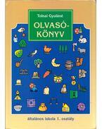 Olvasókönyv az általános iskola 1. osztálya számára - Tolnai Gyuláné