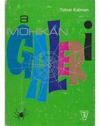 A mohikán-galeri (dedikált) - Tolnai Kálmán