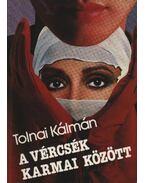 A vércsék karmai között - Tolnai Kálmán