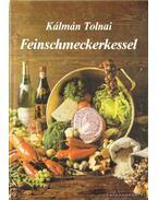Feinschmeckerkessel - Tolnai Kálmán