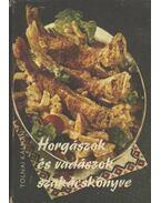 Horgászok és vadászok szakácskönyve - Tolnai Kálmán