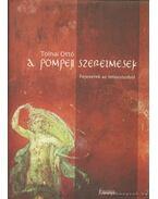A pompeji szerelmesek - Tolnai Ottó