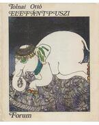 Elefántpuszi - Tolnai Ottó