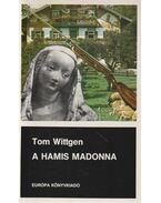 A hamis Madonna - Tom Wittgen