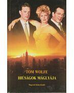 Hiúságok máglyája - Tom Wolfe