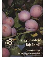88 színes oldal a gyümölcsfajtákról - Csonthéjasok és héjasgyümölcsűek - Tomcsányi Pál, Faluba Zoltán, Harsányi József, Bödecs Lászlóné