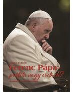 Ferenc pápa - próféta vagy eretnek? - Új korszak az egyház életében - Tomka Ferenc