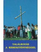 Találkozás a kereszténységgel - Tomka Ferenc