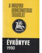 A Magyar Numizmatikai Társulat évkönyve 1980 - Torbágyi Melinda