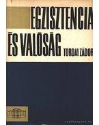 Egzisztencia és valóság - Tordai Zádor