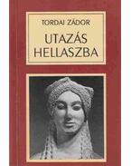 Utazás Hellaszba - Tordai Zádor