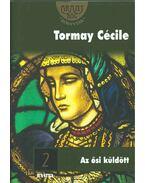 Az ősi küldött 2 - Tormay Cécile
