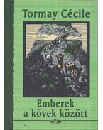 Emberek a kövek között - Tormay Cécile