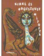 Kírké és Odüsszeusz mítosza - Tornai József