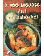 A 100 legjobb étel marhahúsból - Toró Elza
