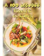 A 100 legjobb főzelék és köret - Toró Elza