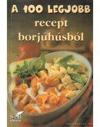 A 100 legjobb recept borjúhúsból - Toró Elza