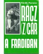 Rácz (Z)cár a Fradiban (dedikált) - Török Ferenc