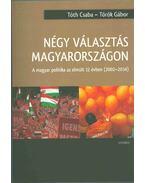 Négy választás Magyarországon - Török Gábor, Tóth Csaba